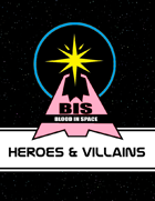 Blood In Space: Heroes & Villains