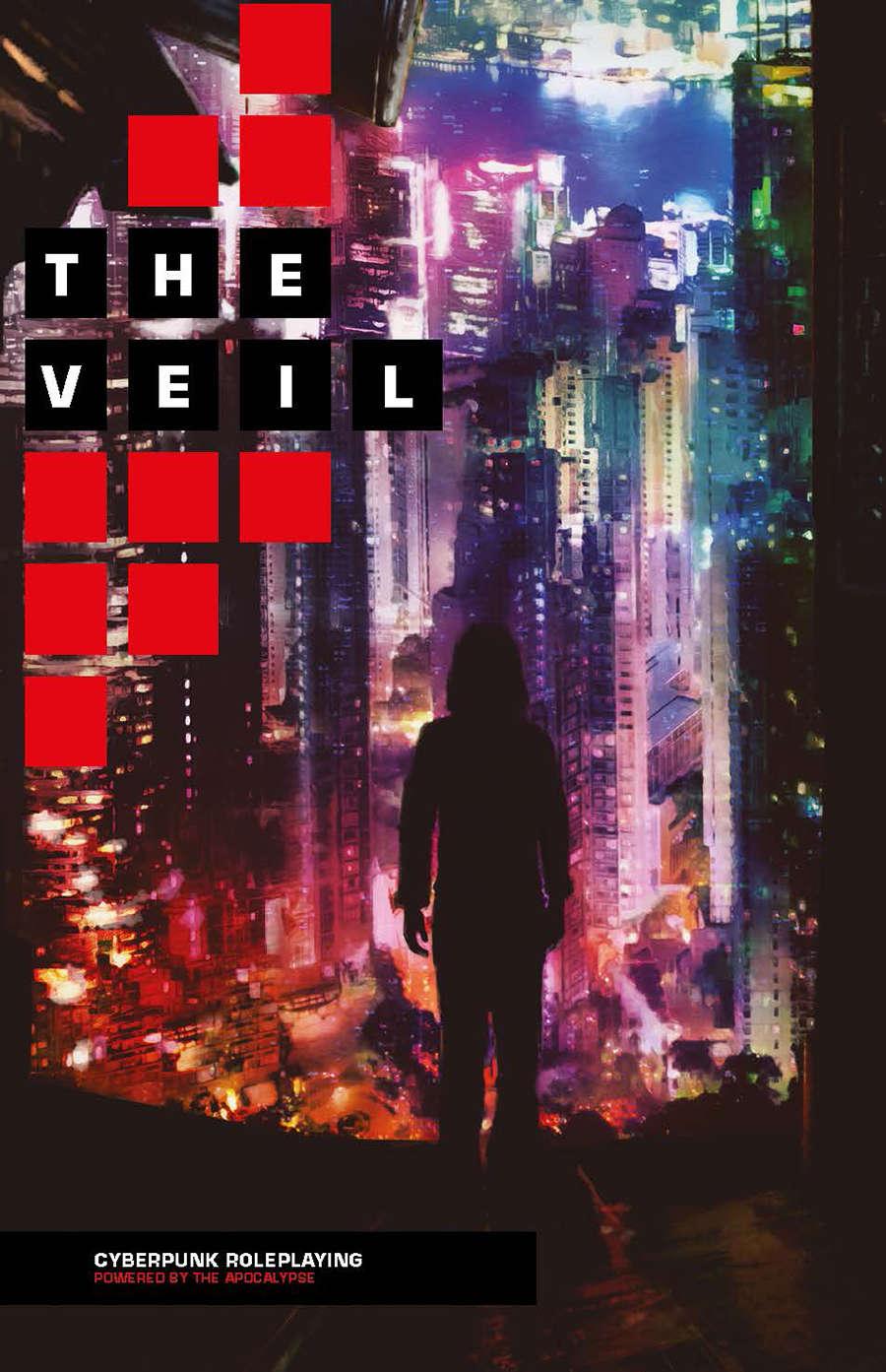 The Veil: Cyberpunk Roleplaying Powered by the Apocalypse - Samjoko  Publishing   DriveThruRPG com
