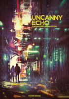 Uncanny Echo: Supernatural Urban Fiction Roleplaying