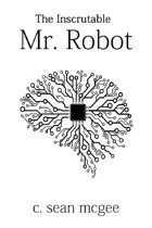 The Inscrutable Mr. Robot