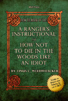 How Not to Die in the Woods Like an Idiot: A Ranger's Instructional