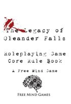 The Legacy of Oleander Falls Core Rule Book