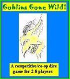Goblins Gone Wild!