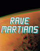 Rave Martians