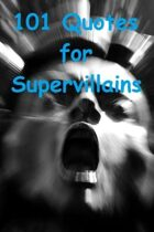 101 Quotes for Supervillains