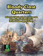 Bloody Close Quarters