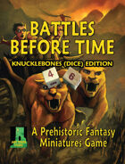 Battles Before Time: Knucklebones (Dice) Edition