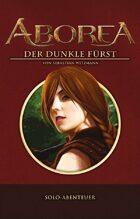 ABOREA - Solo-Abenteuer Spielbuch: Der Dunkle Fürst