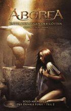 ABOREA - Solo-Abenteuer Spielbuch: Unten den Augen der Göttin