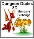 Mundane Exchange Dungeon Dudes 3D