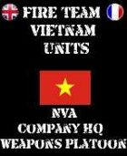 FIRE TEAM: VIETNAM Units NVA Weapons Platoon