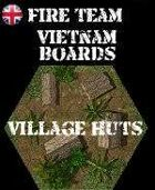 FIRE TEAM : VIETNAM Boards Village Huts