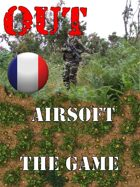 OUT : Airsoft the Game    Règles, Pions et Marqueurs