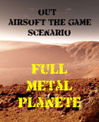 Out : Airsoft The Game  Scenario   Full Metal Planete