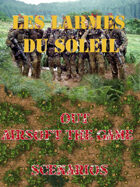 Les Larmes du Soleil / Tears of The Sun  : Scénarios pour OUT : Airsoft the Game