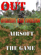 OUT : Airsoft the Game    OPERATION RAID COMMANDO