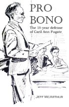 Pro Bono - The 18-Year Defense of Caril Ann Fugate