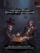 Ultimate NPCs: Skulduggery Pathfinder Character Cards Low Level