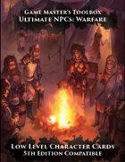 Ultimate NPCs: Warfare Character Cards Low Level