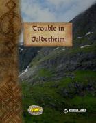 Trouble in Valderheim
