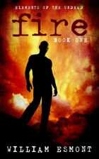Fire: The Collapse (Elements of the Undead, #1)