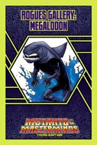 Mutants & Masterminds Rogues Gallery #5: Megalodon