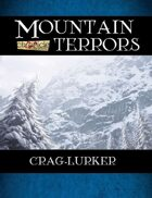 Mountain Terrors: Crag Lurker