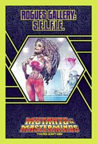 Mutants & Masterminds Rogues Gallery #12: S.E.L.F.I.E.