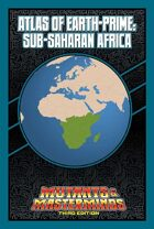 Mutants & Masterminds Atlas of Earth-Prime: Sub-Saharan Africa