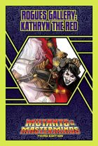 Mutants & Masterminds Rogues Gallery #17: Kathryn the Red