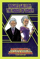 Mutants & Masterminds Rogues Gallery #19: The House of Usher