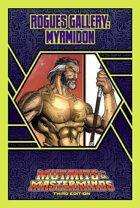 Mutants & Masterminds Rogues Gallery #23: Myrmidon