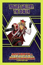 Mutants & Masterminds Rogues Gallery #47: The Dealer