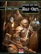 Advanced Race Codex: Half-Orcs