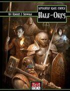 Advanced Race Codex: Half-Orcs (d20 3.5)
