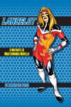 Lancelot - A Mutants & Masterminds Novella