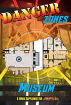 Danger Zones: Museum