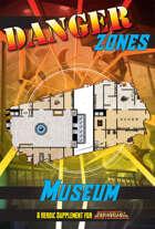 Danger Zones: Museum