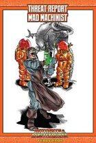 Mutants & Masterminds Threat Report #26: Mad Machinist