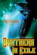 Brothers in Exile (Sons of the Starfarers: Book I)