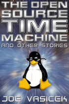 The Open Source Time Machine and Other Stories