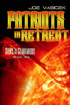 Patriots in Retreat (Sons of the Starfarers, Book 6)