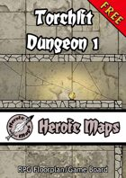 Heroic Maps: Torchlit Dungeon 1