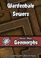 Heroic Maps - Geomorphs: Wardenhale Sewers