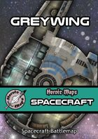 Heroic Maps - Spacecraft: Greywing