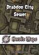 Heroic Maps - Drabdon City Sewer