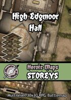 Heroic Maps - Storeys: High Edgmoor Hall