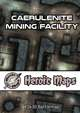 Heroic Maps - Caerulenite Mining Facility