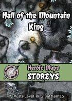 Heroic Maps - Storeys: Hall of the Mountain King