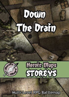 Heroic Maps - Storeys: Down The Drain